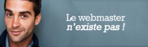 Le webmaster n'existe pas
